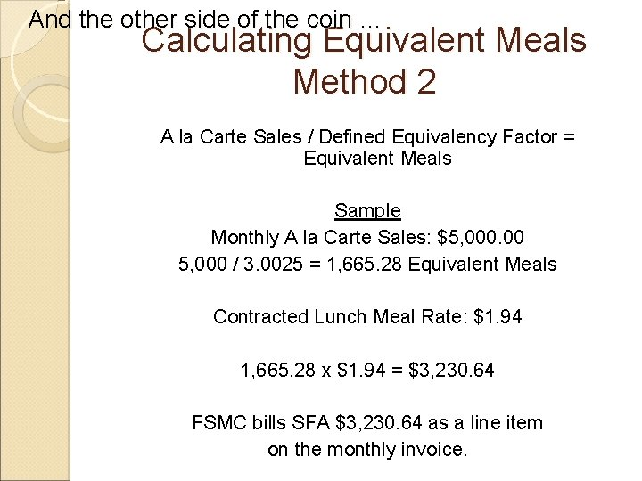 And the other side of the coin … Calculating Equivalent Meals Method 2 A