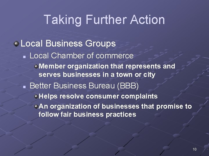Taking Further Action Local Business Groups n Local Chamber of commerce Member organization that