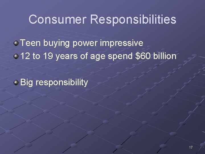 Consumer Responsibilities Teen buying power impressive 12 to 19 years of age spend $60