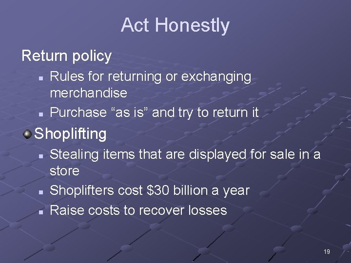 """Act Honestly Return policy n n Rules for returning or exchanging merchandise Purchase """"as"""