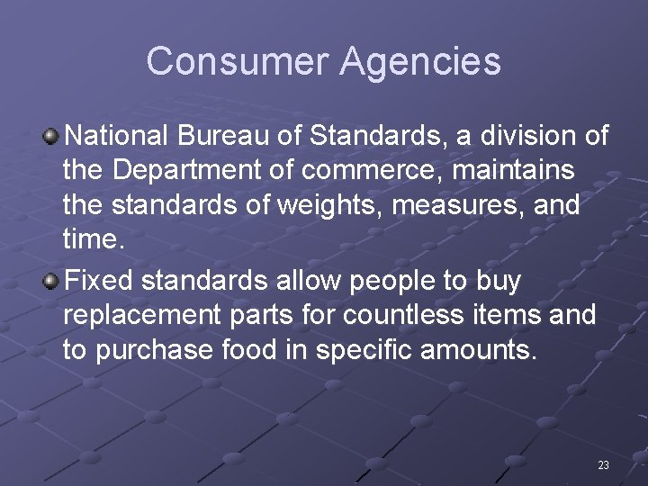 Consumer Agencies National Bureau of Standards, a division of the Department of commerce, maintains