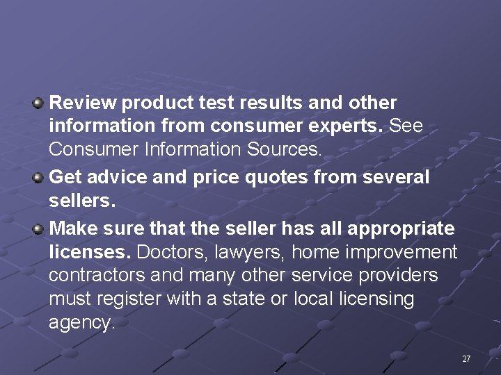 Review product test results and other information from consumer experts. See Consumer Information Sources.