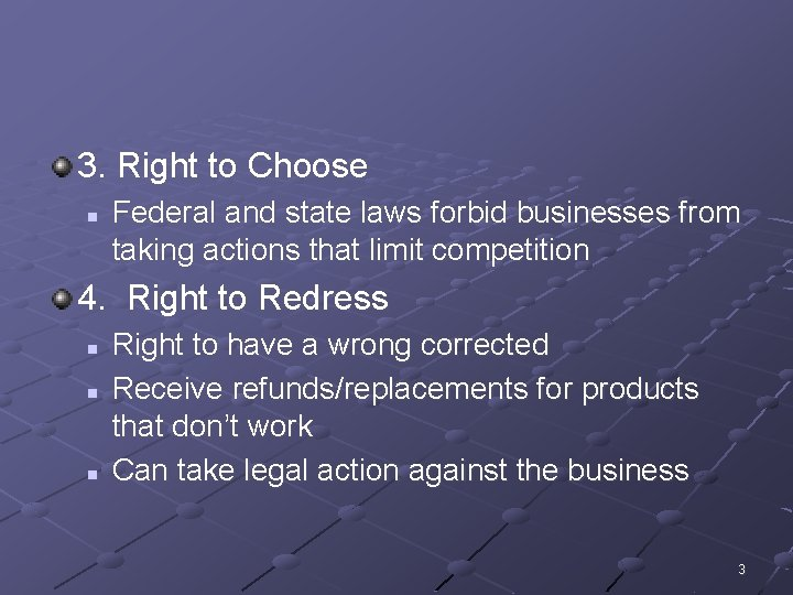 3. Right to Choose n Federal and state laws forbid businesses from taking actions