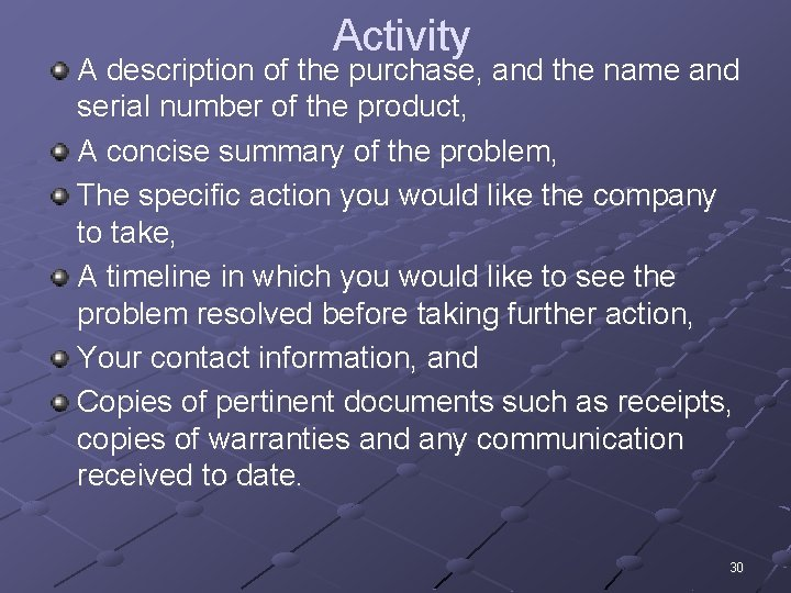 Activity A description of the purchase, and the name and serial number of the