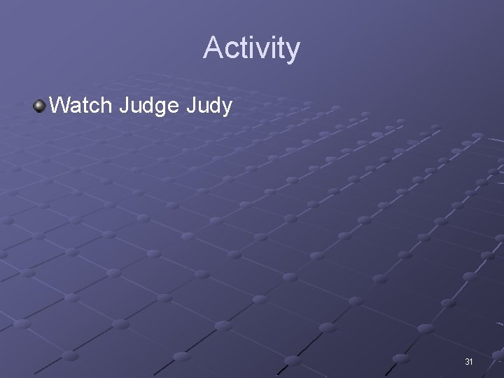 Activity Watch Judge Judy 31