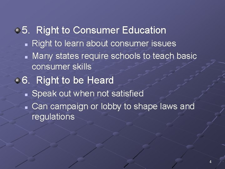 5. Right to Consumer Education n n Right to learn about consumer issues Many