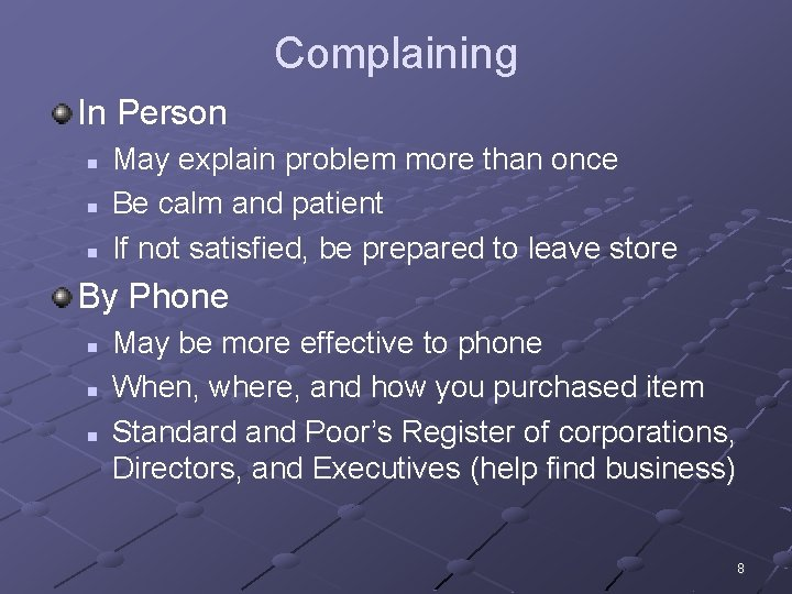 Complaining In Person n May explain problem more than once Be calm and patient