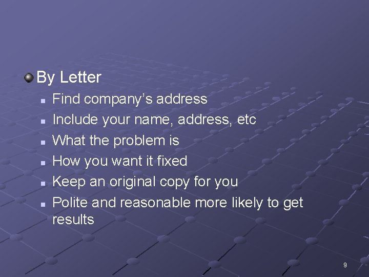 By Letter n n n Find company's address Include your name, address, etc What