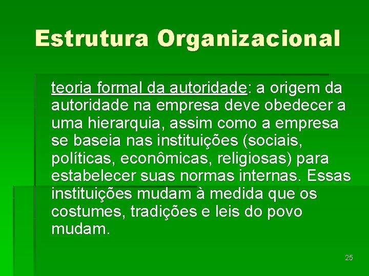 Estrutura Organizacional teoria formal da autoridade: a origem da autoridade na empresa deve obedecer