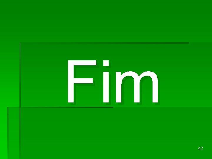 Fim 42