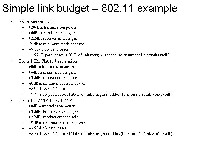 Simple link budget – 802. 11 example • From base station – – –