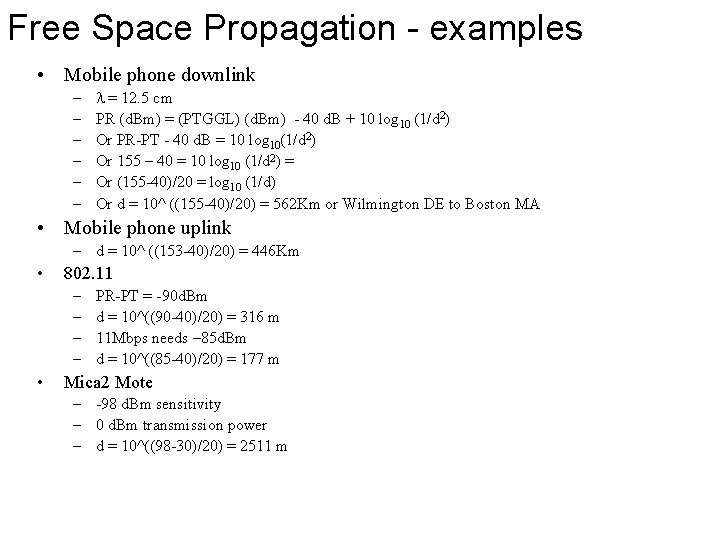 Free Space Propagation - examples • Mobile phone downlink – – – = 12.