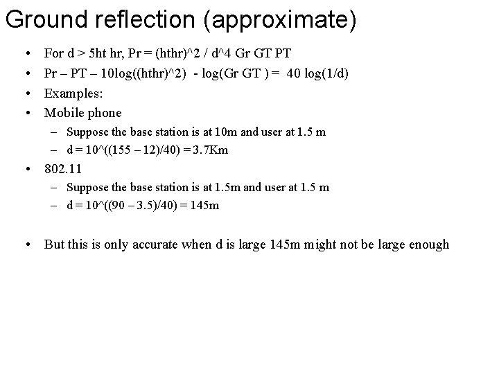 Ground reflection (approximate) • • For d > 5 ht hr, Pr = (hthr)^2