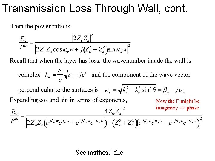 Transmission Loss Through Wall, cont. Now the might be imaginary => phase See mathcad