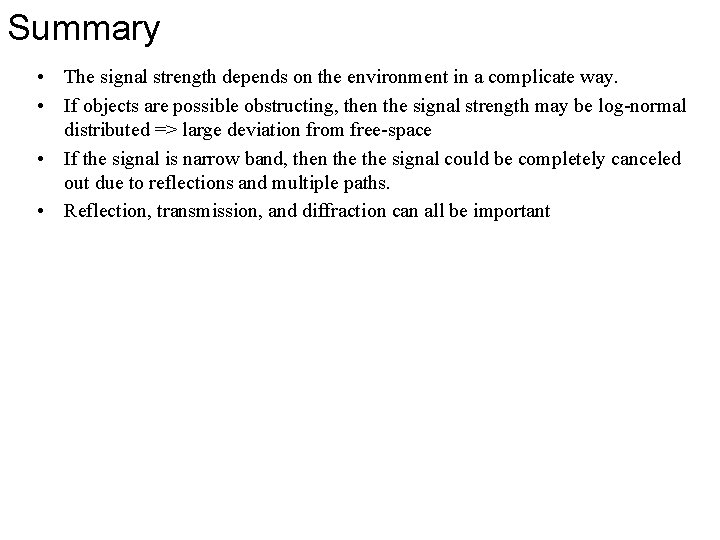 Summary • The signal strength depends on the environment in a complicate way. •