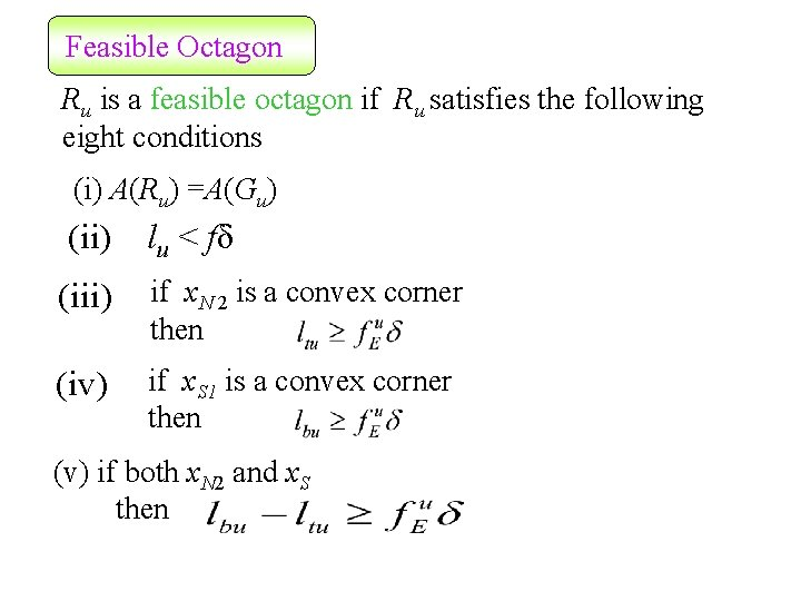 Feasible Octagon Ru is a feasible octagon if Ru satisfies the following eight conditions