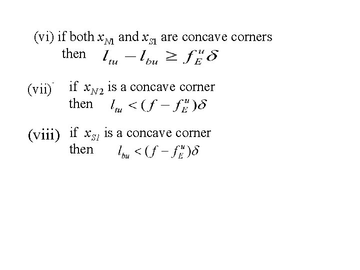(vi) if both x. N 1 and x. S 1 are concave corners then