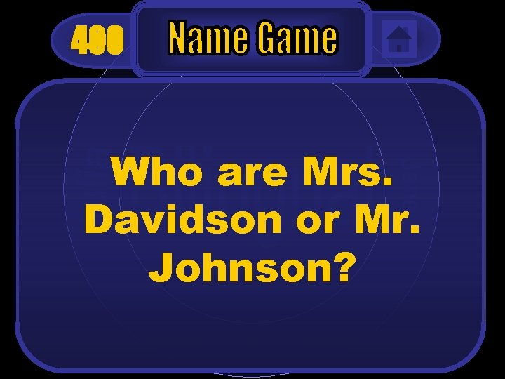 400 Who are Mrs. Davidson or Mr. Johnson?