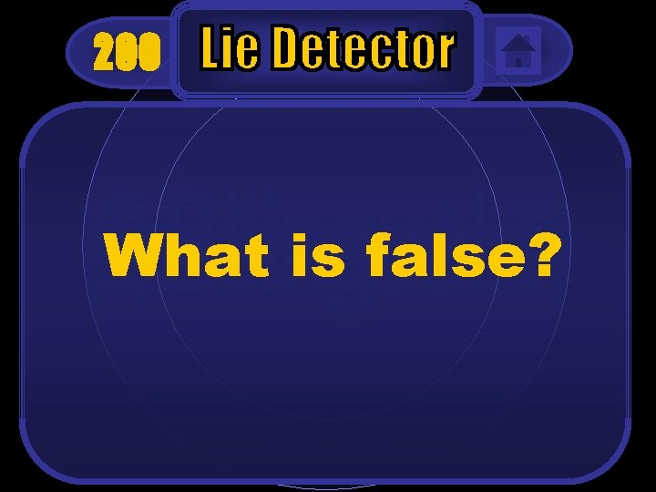200 What is false?