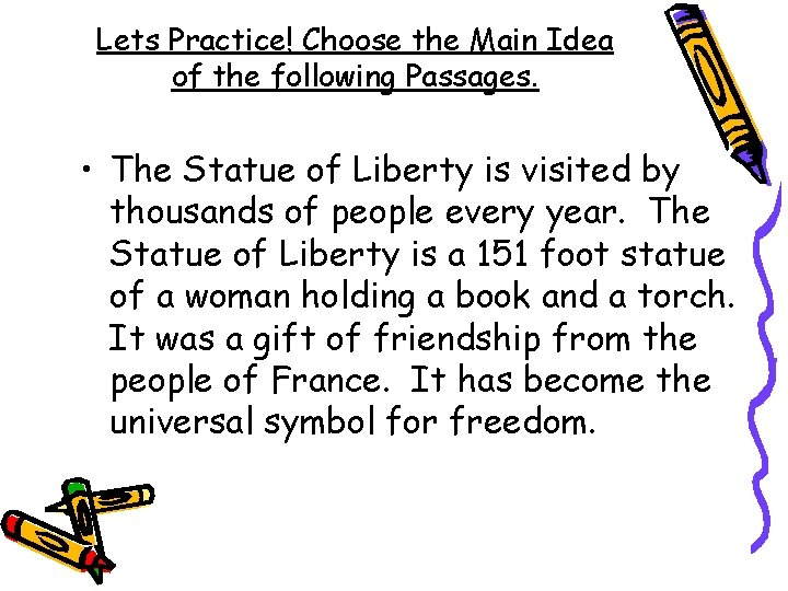 Lets Practice! Choose the Main Idea of the following Passages. • The Statue of