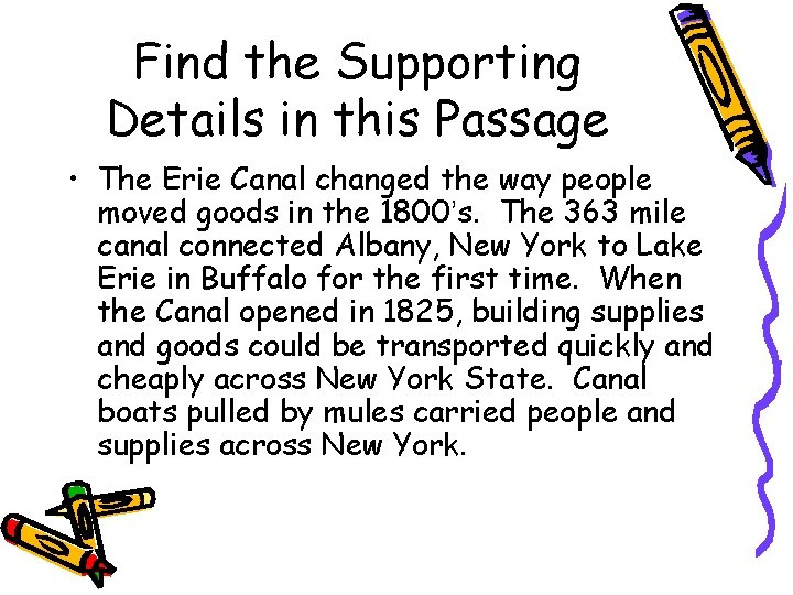 Find the Supporting Details in this Passage • The Erie Canal changed the way