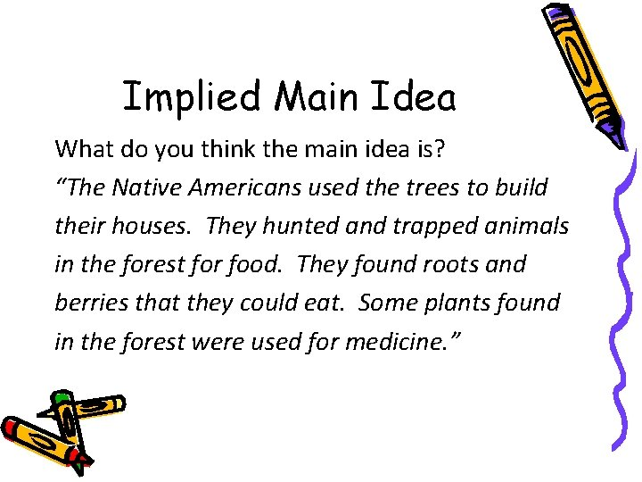"""Implied Main Idea What do you think the main idea is? """"The Native Americans"""