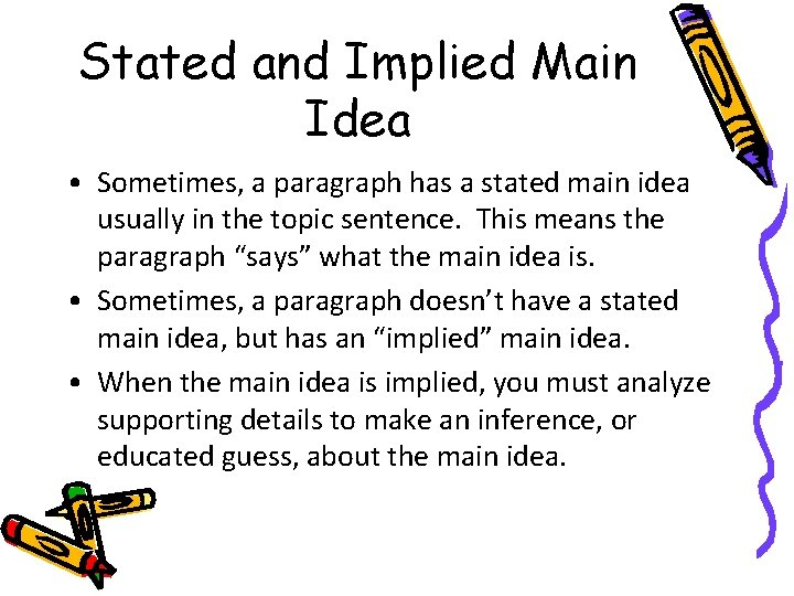 Stated and Implied Main Idea • Sometimes, a paragraph has a stated main idea