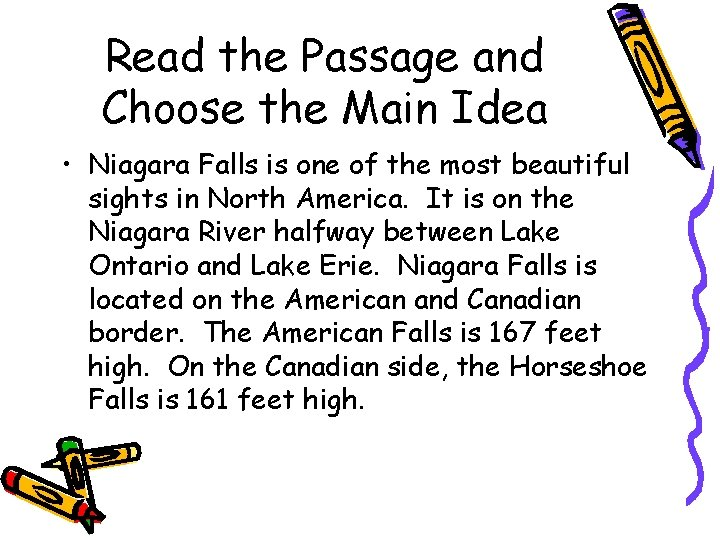 Read the Passage and Choose the Main Idea • Niagara Falls is one of