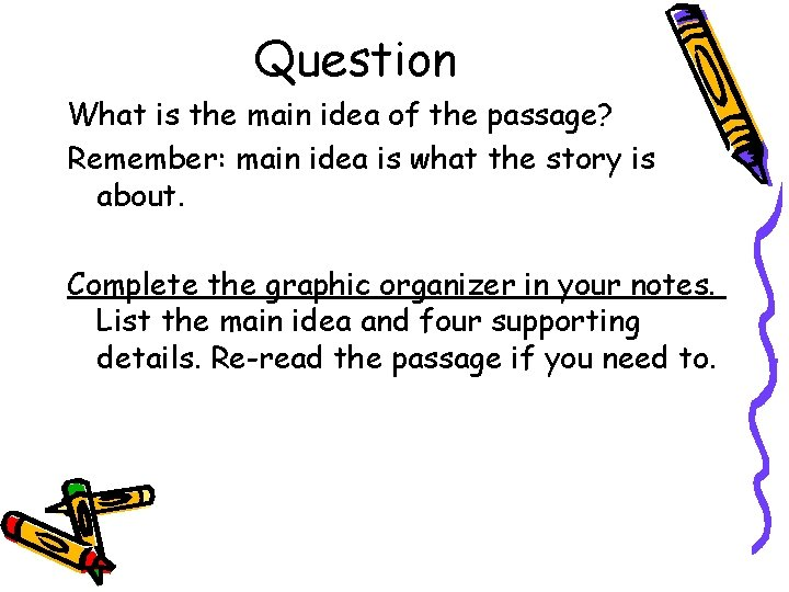 Question What is the main idea of the passage? Remember: main idea is what