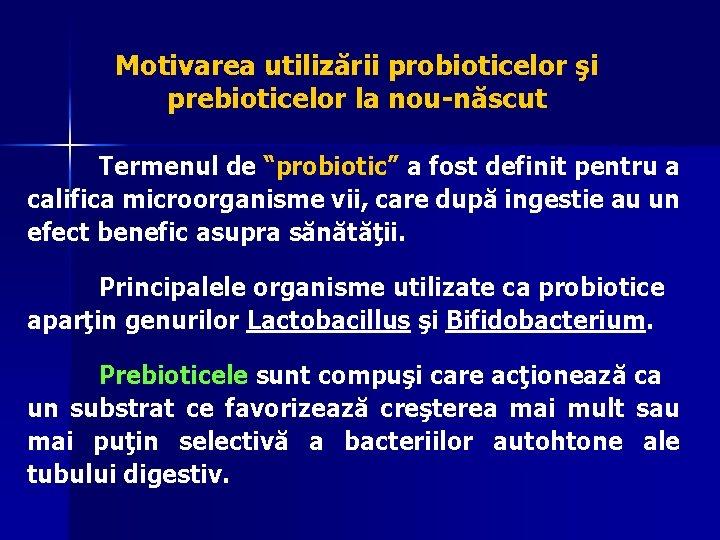 PROBIOTICE - Bacteriile benefice si importanta acestora pentru sanatate