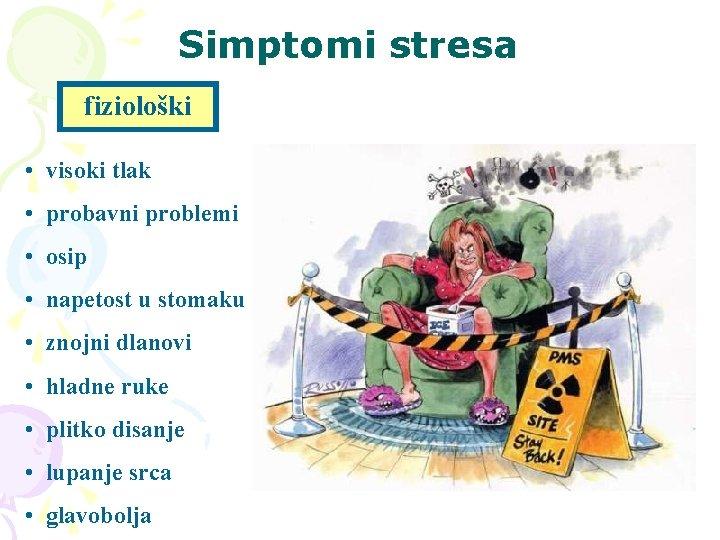Simptomi stresa fiziološki • visoki tlak • probavni problemi • osip • napetost u