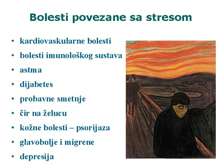 Bolesti povezane sa stresom • kardiovaskularne bolesti • bolesti imunološkog sustava • astma •