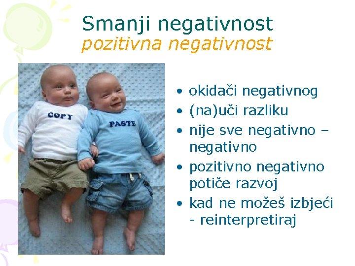 Smanji negativnost pozitivna negativnost • okidači negativnog • (na)uči razliku • nije sve negativno