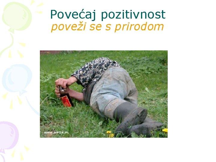 Povećaj pozitivnost poveži se s prirodom
