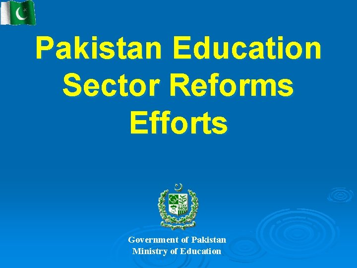 Pakistan Education Sector Reforms Efforts Government of Pakistan Ministry of Education