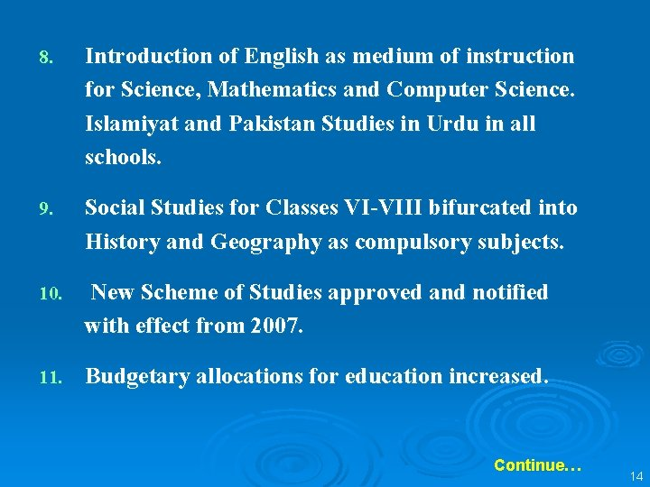 8. Introduction of English as medium of instruction for Science, Mathematics and Computer Science.