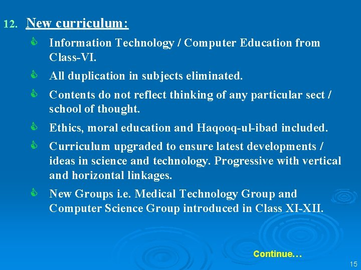 12. New curriculum: C Information Technology / Computer Education from Class-VI. C All duplication