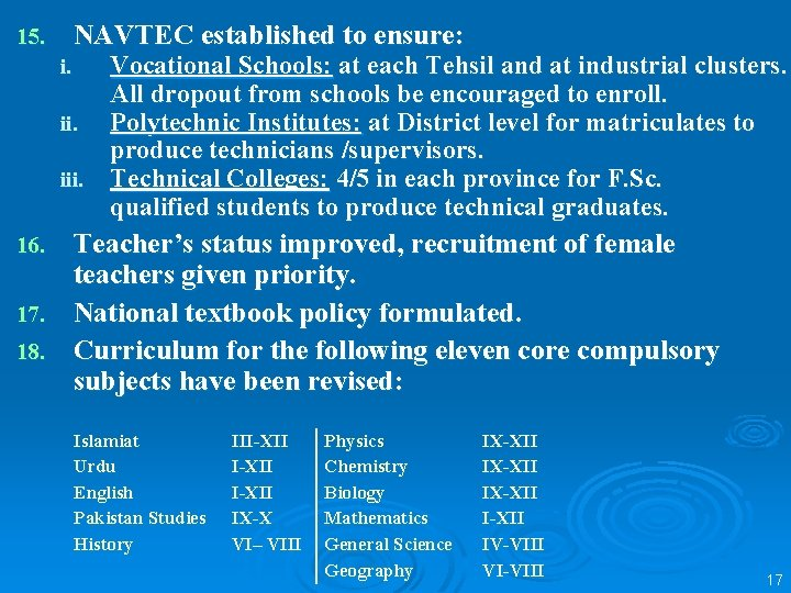 15. NAVTEC established to ensure: Vocational Schools: at each Tehsil and at industrial clusters.