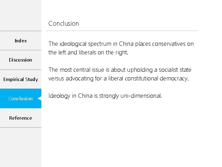 Conclusion Index The ideological spectrum in China places conservatives on the left and liberals