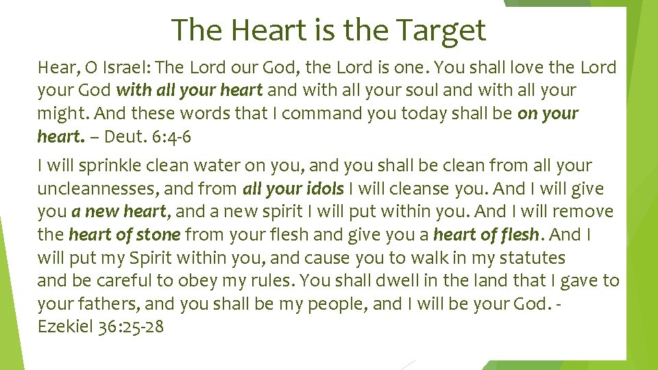 The Heart is the Target Hear, O Israel: The Lord our God, the Lord