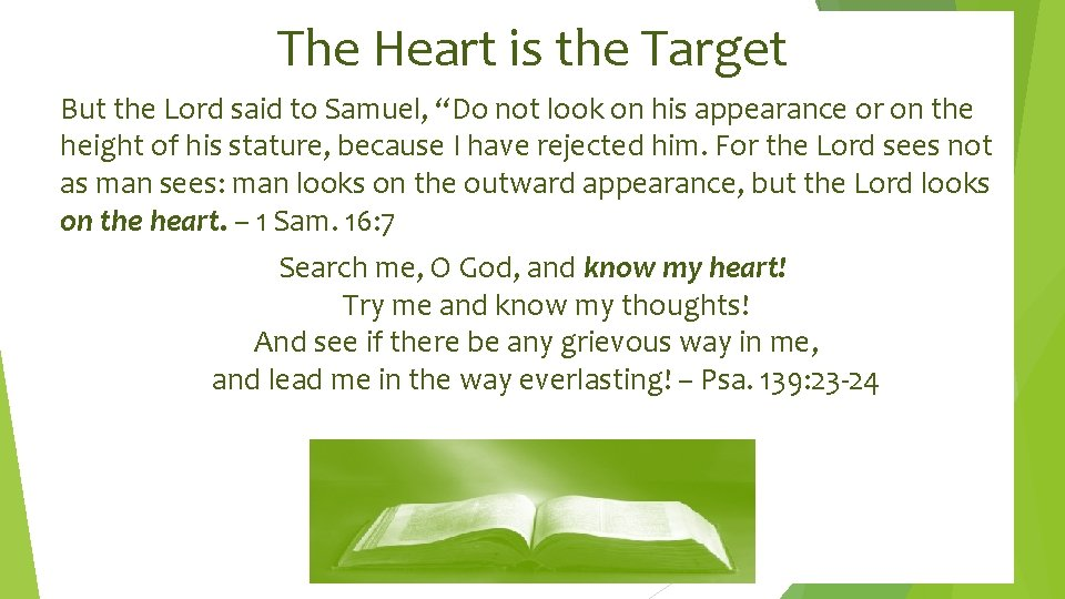 """The Heart is the Target But the Lord said to Samuel, """"Do not look"""