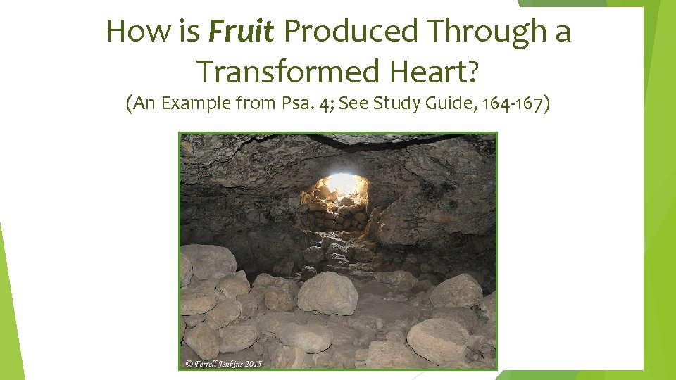 How is Fruit Produced Through a Transformed Heart? (An Example from Psa. 4; See