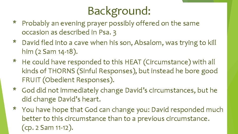 Background: * Probably an evening prayer possibly offered on the same occasion as described
