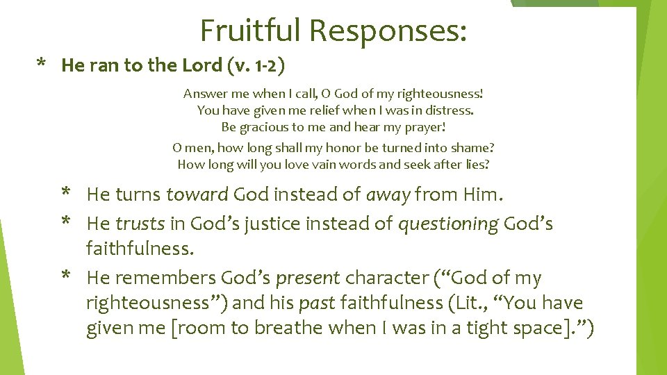 Fruitful Responses: * He ran to the Lord (v. 1 -2) Answer me when