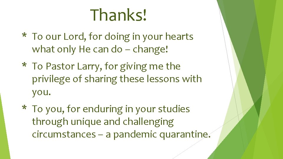 Thanks! * To our Lord, for doing in your hearts what only He can