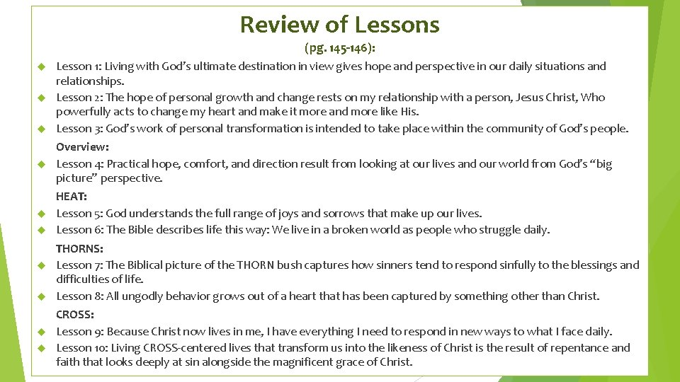 Review of Lessons (pg. 145 -146): Lesson 1: Living with God's ultimate destination in