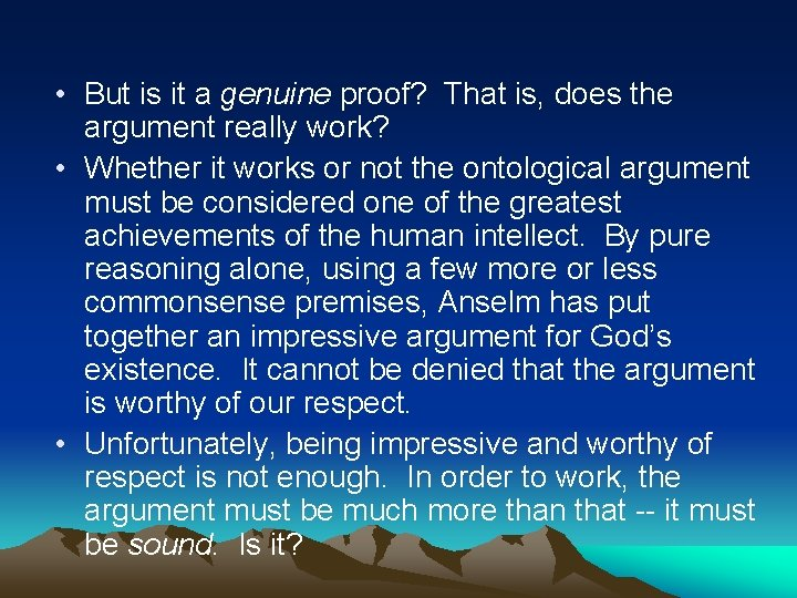 • But is it a genuine proof? That is, does the argument really