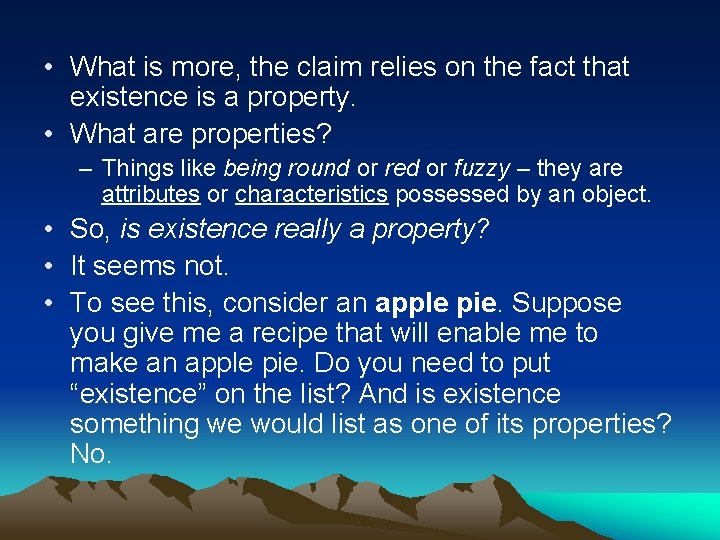 • What is more, the claim relies on the fact that existence is