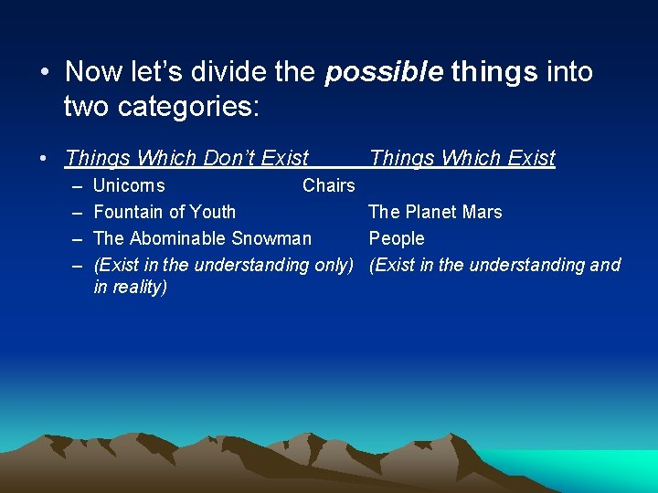 • Now let's divide the possible things into two categories: • Things Which