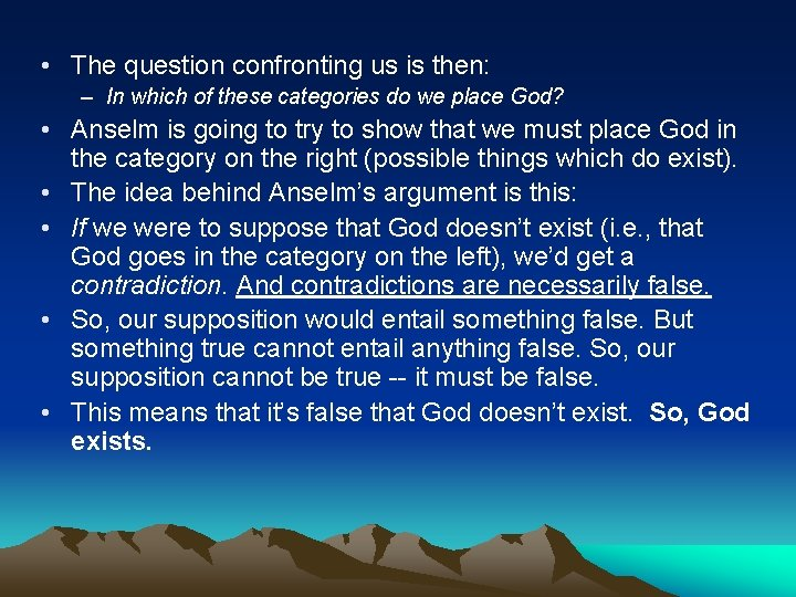 • The question confronting us is then: – In which of these categories
